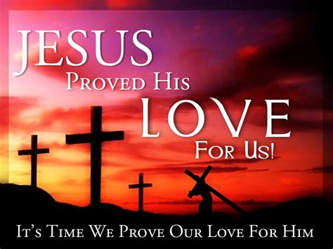 images of jesus love for us prove your love for god today biblical proof
