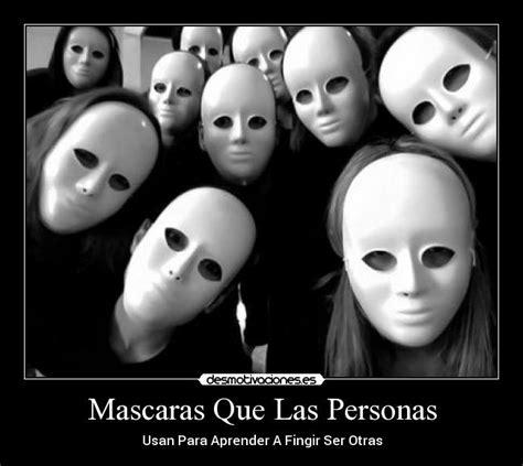 imagenes las personas con poem mascaras que las personas desmotivaciones