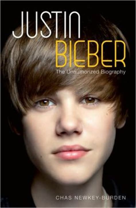 biography justin bieber career justin bieber the unauthorized biography by chas newkey