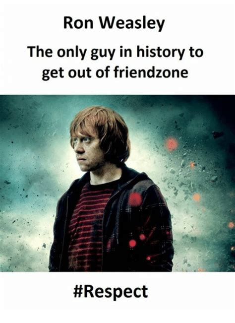 Ron Weasley Meme - ron weasley the only guy in history to get out of