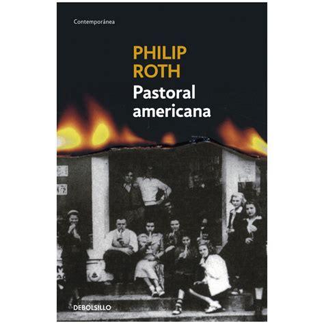 pastorale americana pastoral americana trilog 237 a americana vol i philip roth libros el corte ingl 233 s