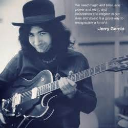 jerry garcia quotes jerry garcia this quote quotes