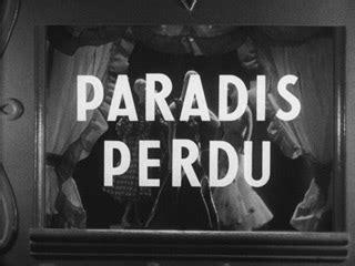 abel gance paradis perdu paradis perdu 1940 abel gance