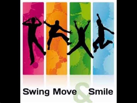 Swing Move by Swing Move And Smile Do U Wanna Smove