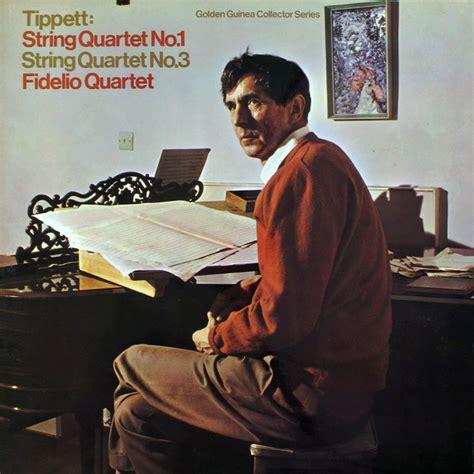 sir michael tippett fidelio quartet string quartet