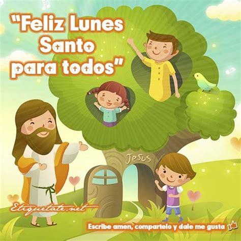 imagenes de feliz lunes santo feliz lunes santo para todos semana santa pascua de