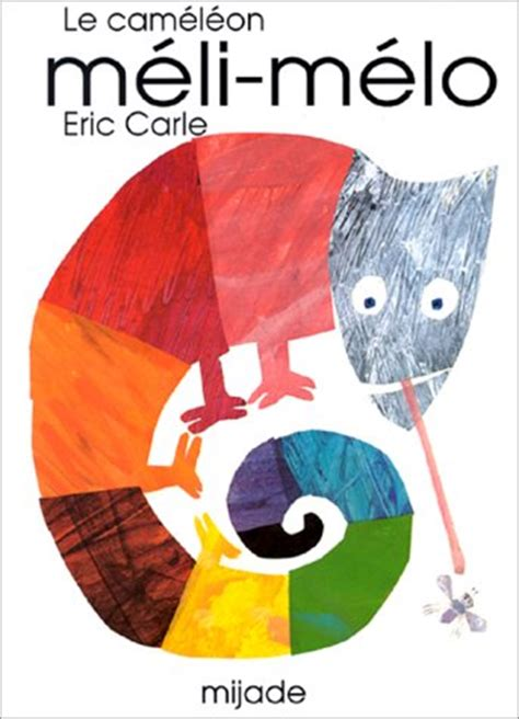 eric carle french the mixed up chameleon le cam 233 l 233 on m 233 li m 233 lo hardcover french the eric carle museum of