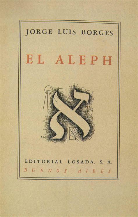 libro el aleph borges month el aleph 1949 vaguely borgesian