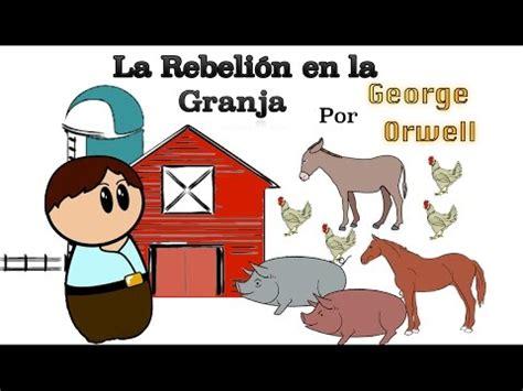 libro la rebelin de las la rebeli 243 n en la granja por george orwell resumen animado youtube