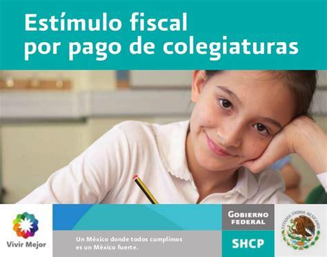 estimulo fiscal colegiaturas 2016 colegiaturas escolares estimulo por colegiaturas 2015 newhairstylesformen2014 com