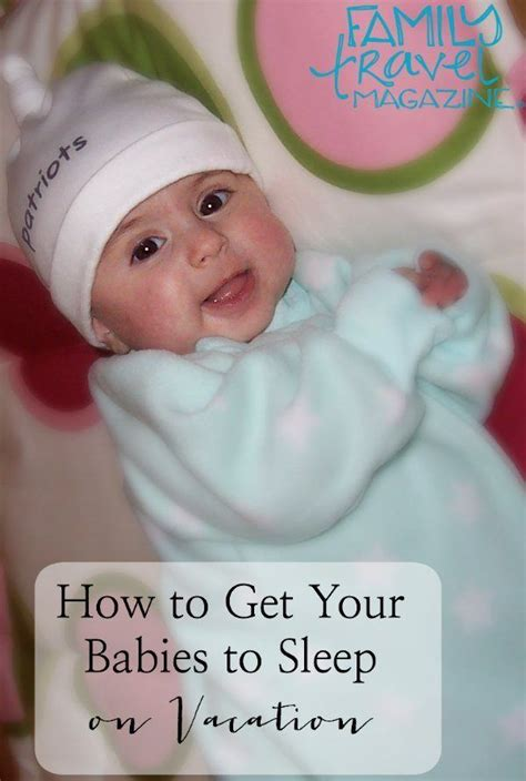how to get babies to sleep in their crib get babies to sleep on vacation