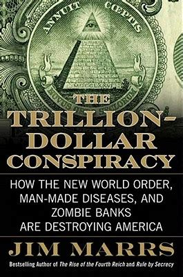 the new world order books the trillion dollar conspiracy how the new world order