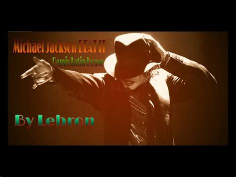 beat it remix michael jackson beat it remix latin house by lebron