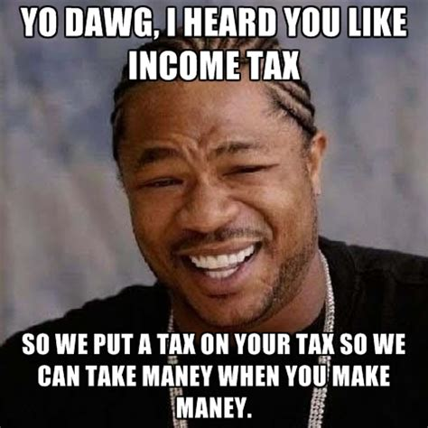 Income Tax Meme - ghetto tax retrn quotes quotesgram