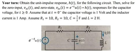capacitor zero state response obtain the unit impulse response h t for the fo chegg