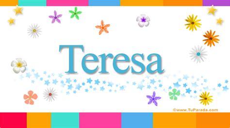 imagenes feliz cumpleaños teresita teresa significado del nombre teresa nombres