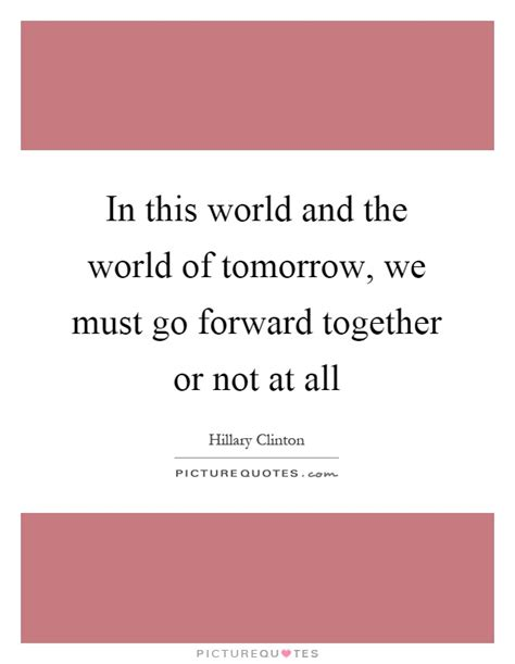world   world  tomorrow     picture quotes