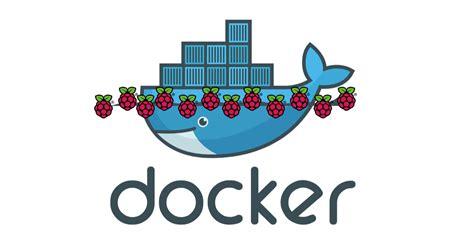 docker openvpn tutorial building docker 1 12 on a raspberry pi 183 docker pirates