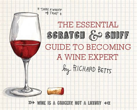 the scratch sniff guide to a lover s companion books scratch and sniff guide to becoming a wine expert the