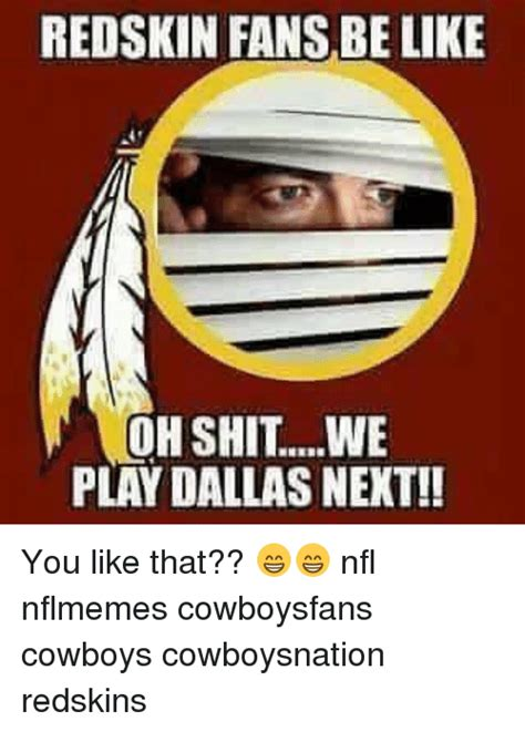 Redskins Suck Meme - 25 best memes about redskins fans be like redskins fans