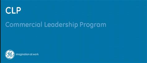 General Electric Mba Leadership Program 2015 commercial leadership program clp at general
