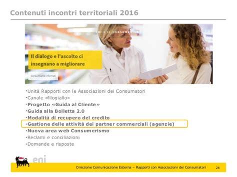 ufficio reclami eni eni incontra le associazioni dei consumatori territoriali 2016