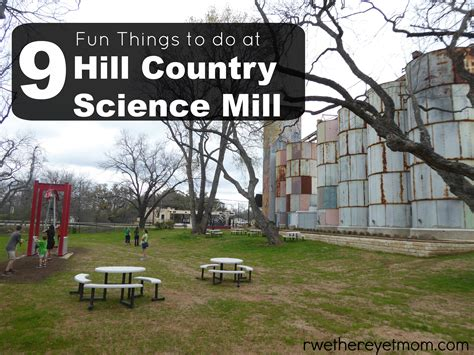mill tx hill country science mill stem museum