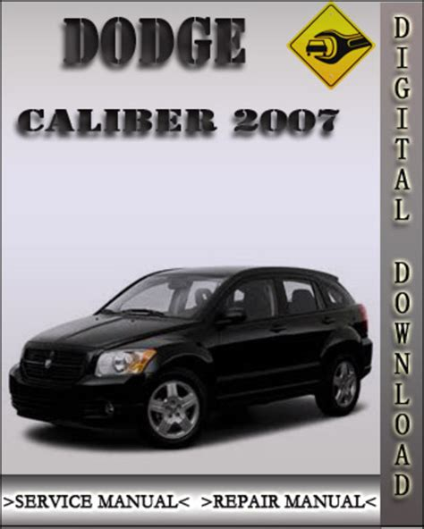 car repair manual download 2007 dodge caliber spare parts catalogs 2007 dodge caliber factory service repair manual download manuals