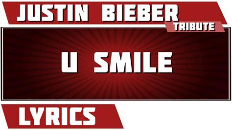 justin bieber u smile lyrics song u smile justin bieber tribute lyrics youtube
