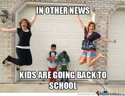 Going Back To School Memes - 49 funny school memes that remind us not everyone likes school