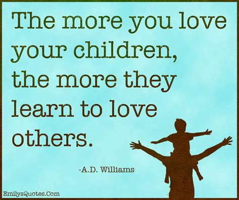 quotes about loving 20 inspirational quotes about loving children quotesbae
