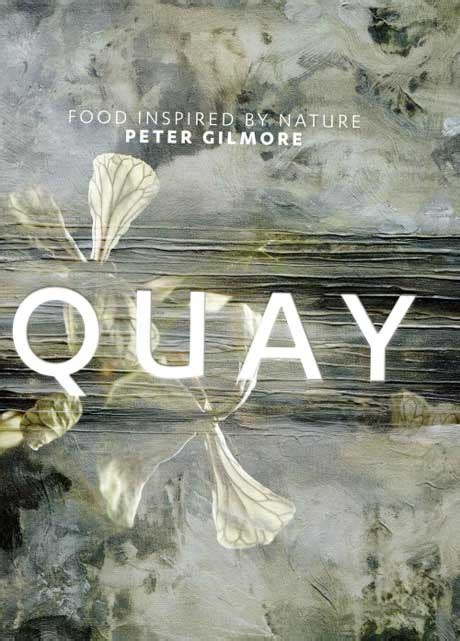 libro quay quay food inspired by nature libro di gilmore peter bibliotheca culinaria