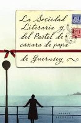 libro the guernsey literary and fantas 237 a m 225 gica libros junto al mar mary ann shaffer annie barrows the guernsey literary and