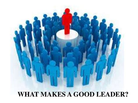 what makes a good home 3 what makes a good leader