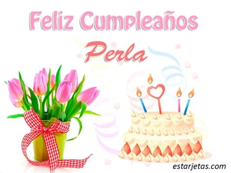 imagenes feliz cumpleaños perla feliz cumplea 241 os perla im 225 genes de estarjetas com