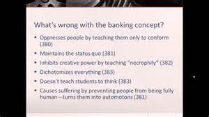 Freire Banking Concept Essay by Freire And Liberating Education