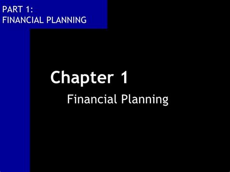 chapter 1 section 1 part 1 financial planning chapter 1