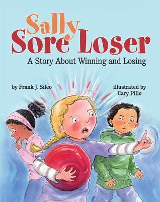 the losers books sally sore loser a story about winning and losing by
