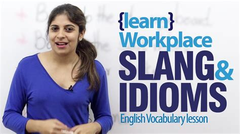 Idioms And Slangs workplace idioms slang words advance lesson