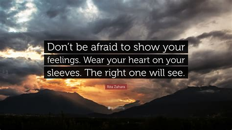 Do Your Clothes Reflect Your Emotions by Zahara Quote Don T Be Afraid To Show Your Feelings