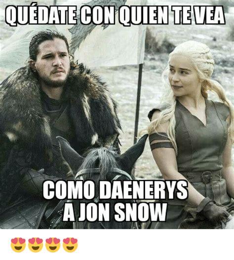 Daenerys Meme - ouedateconouentevea como daenerys a jon snow meme