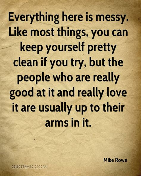 here are some things you can do to improve the state of your skin mike rowe quotes quotehd