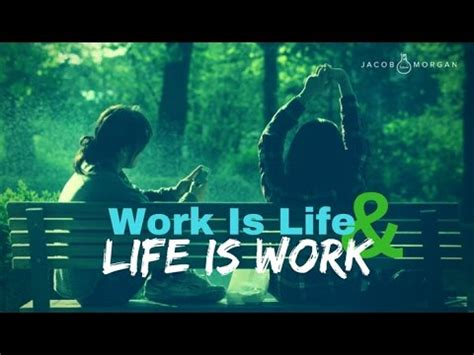 the life and works work is life and life is work jacob morgan