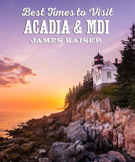 best times to visit acadia national park maine james kaiser