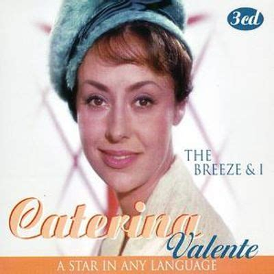 caterina valente allmusic the breeze and i a star in any language caterina