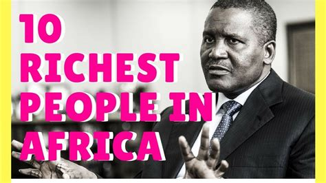 who is the richest in africa top 10 naij top 10 richest in africa 2017 2018