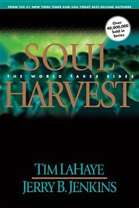soul harvest the world takes sides left behind 4 by tim f lahaye reviews discussion