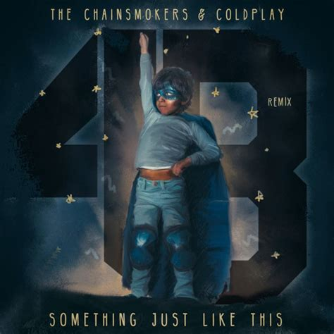 Like This Remixed by Chainsmokers Something Just Like This 4b Remix Edmtunes