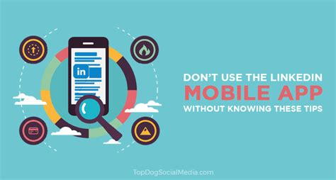 Mobile Linkedin Don T Use The Linkedin Mobile App Without Knowing These Tips