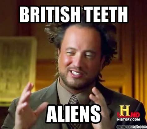 British Meme - british teeth